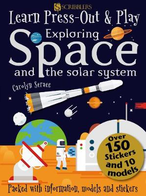 Learn, Press-Out and Play Exploring Space and the Solar System by Carolyn Scrace