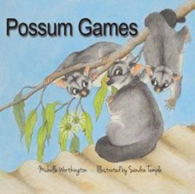 Possum Games by Michelle Worthington