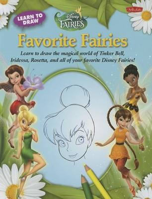 Learn to Draw Disney's Favorite Fairies by Walter Foster Creative Team