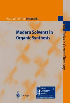 Modern Solvents in Organic Synthesis by Professor Paul Knochel