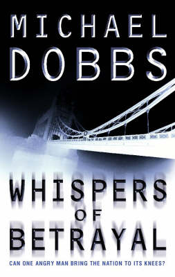 Whispers of Betrayal by Michael Dobbs