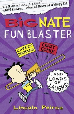 Big Nate Fun Blaster by Lincoln Peirce