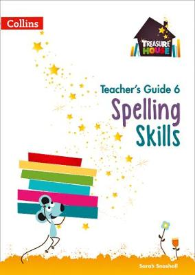 Spelling Skills Teacher's Guide 6 by Sarah Snashall