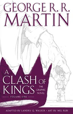 A Clash of Kings: Graphic Novel, Volume One by George R. R. Martin