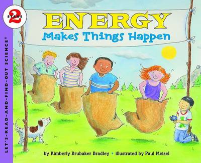 Lets Read and Find Out Science 2 Energy Makes Things Happen by Kimberly Bradley
