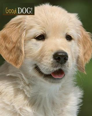 Good Dog! by Nicola Swinney