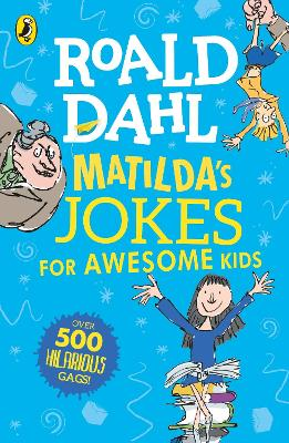 Matilda's Jokes For Awesome Kids by Roald Dahl