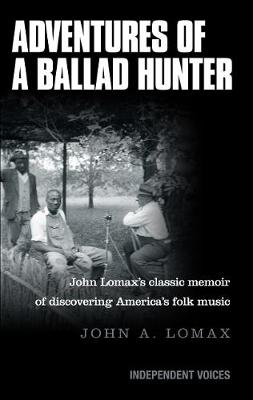 Adventures of a Ballad Hunter by John Lomax