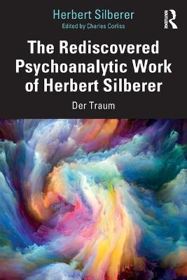 The Rediscovered Psychoanalytic Work of Herbert Silberer: Der Traum book
