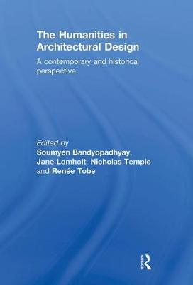 The Humanities in Architectural Design: A Contemporary and Historical Perspective by Professor Nicholas Temple