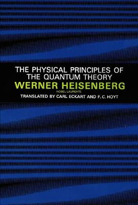Physical Principles of the Quantum Theory by Werner Heisenberg