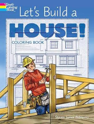 Let's Build a House! Coloring Book by Steven James Petruccio