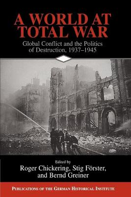 A World at Total War by Roger Chickering