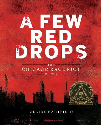 Few Red Drops: The Chicago Race Riot of 1919 by Claire Hartfield
