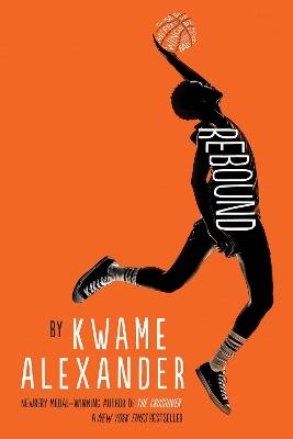 Rebound by ,Kwame Alexander