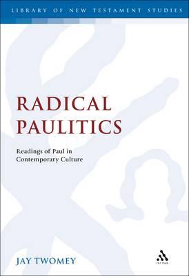 Radical Paulitics by Jay Twomey