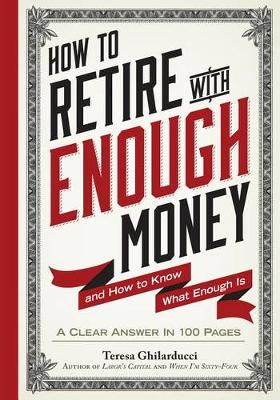 How to Retire with Enough Money by Teresa Ghilarducci