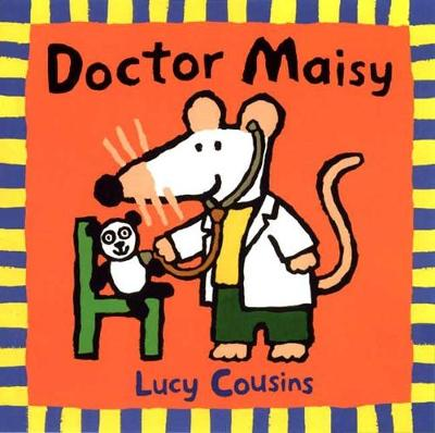 Doctor Maisy by Lucy Cousins