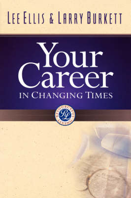 Your Career in Changing Times by Larry Burkett