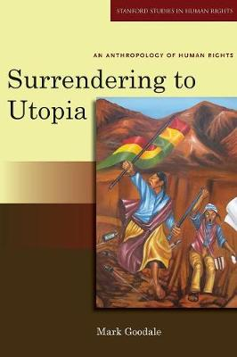 Surrendering to Utopia by Mark Goodale