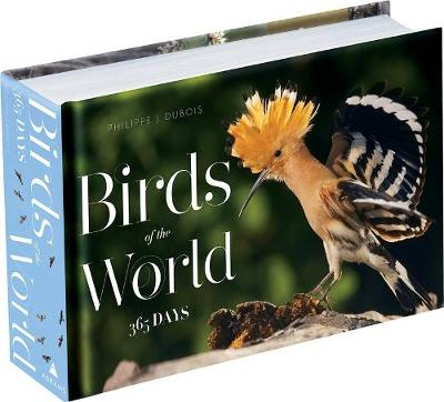Birds of the World: 365 Days by Philippe J. Dubois