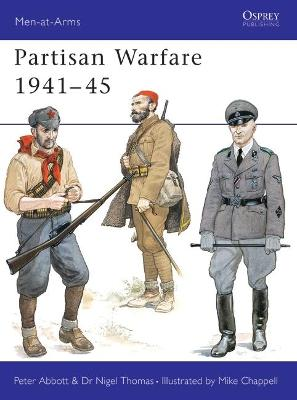 Partisan Warfare, 1939-45 by Peter Abbott