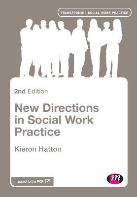 New Directions in Social Work Practice by Kieron Hatton