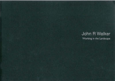 Working in the Landscape - John R. Walker by Andrew Sayers