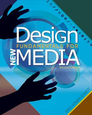 Design Fundamentals For New Media by James Bennett