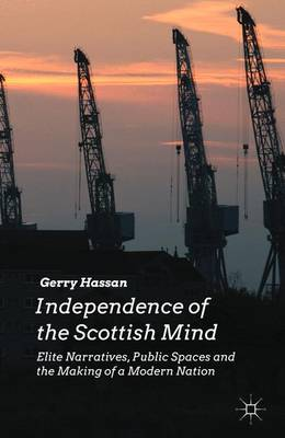 Independence of the Scottish Mind by Gerry Hassan