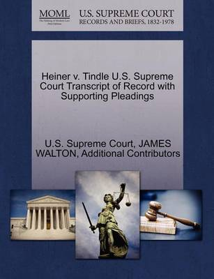 Heiner V. Tindle U.S. Supreme Court Transcript of Record with Supporting Pleadings by James Walton
