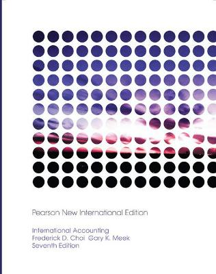 International Accounting: Pearson New International Edition by Frederick D. S. Choi