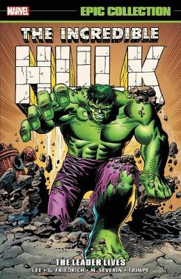 Incredible Hulk Epic Collection: The Leader Lives by Stan Lee