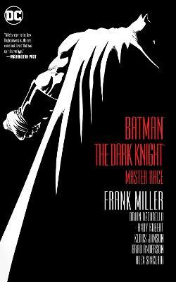 Batman The Dark Knight Master Race by Frank Miller