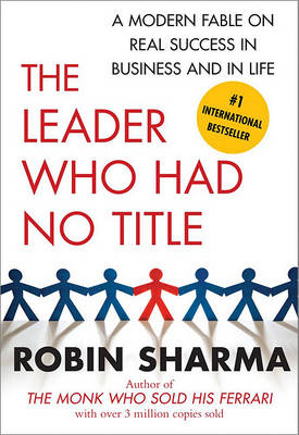 Leader Who Had No Title by Robin Sharma