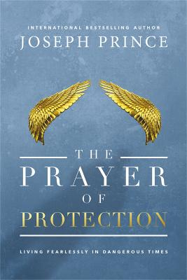 The Prayer of Protection by Joseph Prince