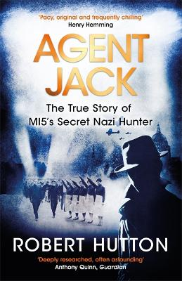 Agent Jack: The True Story of MI5's Secret Nazi Hunter book