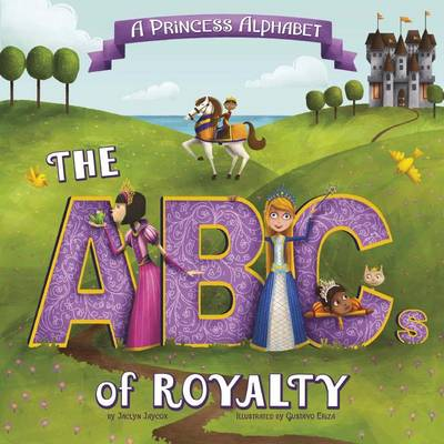 A Princess Alphabet by Jaclyn Jaycox