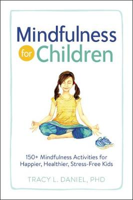 Mindfulness for Children by Tracy Daniel