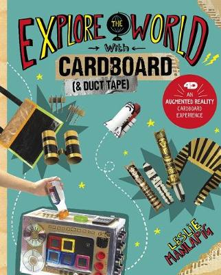 Explore the World with Cardboard and Duct Tape by Leslie Manlapig