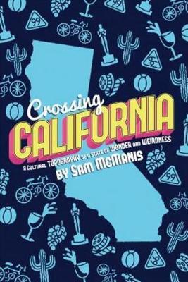 Crossing California by Sam McManis