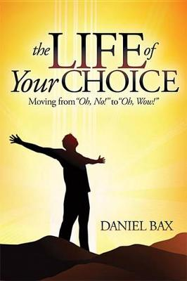 The Life of Your Choice by Daniel Bax