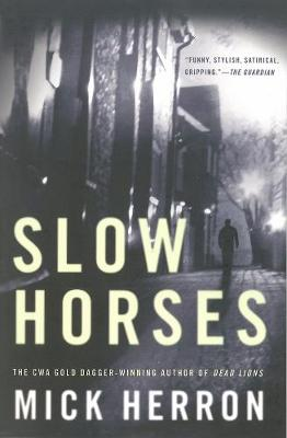 Slow Horses by Mick Herron