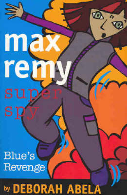Max Remy Superspy 6 by Deborah Abela