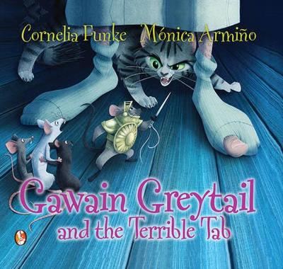 Gawain Greytail and the Terrible Tab by Cornelia Funke