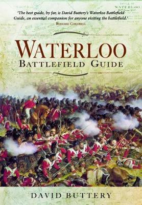 Waterloo Battlefield Guide by David Buttery