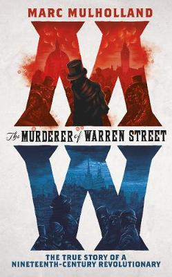 Murderer of Warren Street by Marc Mulholland