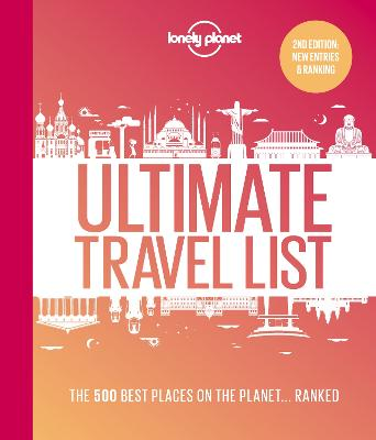 Lonely Planet's Ultimate Travel List 2: The Best Places on the Planet ...Ranked book