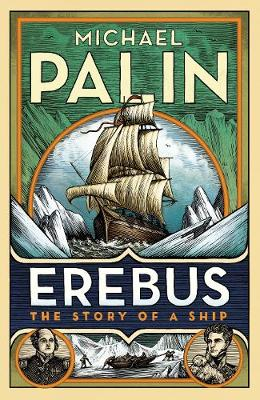 Erebus: The Story of a Ship by Michael Palin