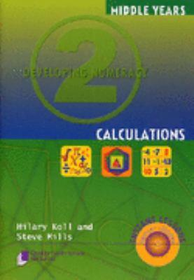 Developing Numeracy 2: Calculations by Hilary Koll